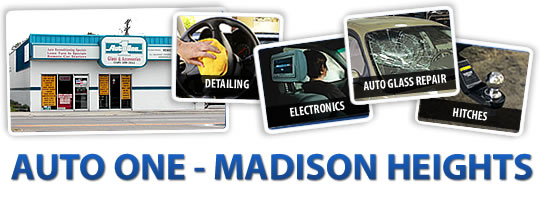 Auto One of Madison Heights - Detailing, Car Electronics, Auto Glass Repair, Truck Hitches